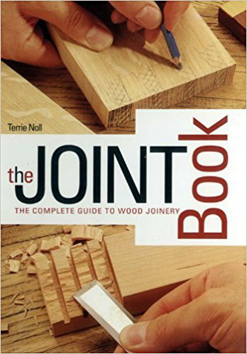 The Joint Book - The Complete Guide to Wood Joinery